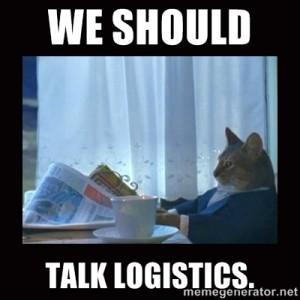 We Should Talk Logistics.